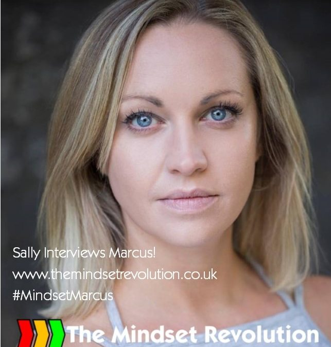 Mindset – By #MindsetMarcus – An Interview By Sally Lofthouse